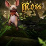 [Test] Moss, quand la VR vous sourit