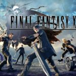 [Test] Final Fantasy XV Windows Édition – Le boys band à l'honneur