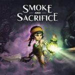 [Preview] Smoke and Sacrifice, il n'y a pas de fumée sans jeu