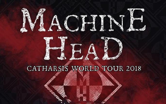 Machine Head Catharsis World Tour 2018