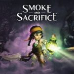 [Preview] Smoke and Sacrifice, il n'y a pas de fumée sans jeu